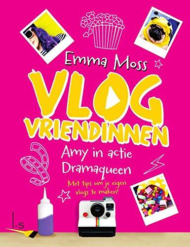 Amy in actie - Dramaqueen: met tips om je eigen vlogs te maken (Vlogvriendinnen, Band 2)