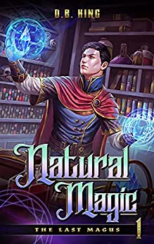 Natural Magic (The Last Magus Book 1) (English Edition) par [DB King]