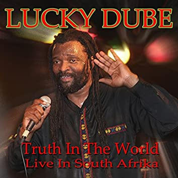Truth in the World (Live at The Joburg Theater, South Africa 1993)
