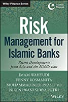 Risk Management for Islamic Banks: Recent Developments from Asia and the Middle East (Wiley Finance)
