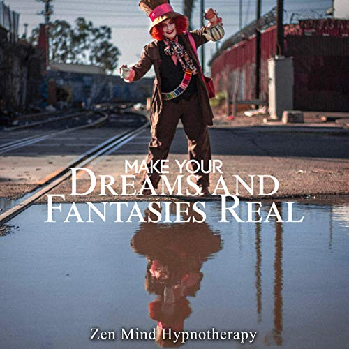 Make Your Dreams and Fantasies Real     Affirmations, Law of Attraction, Sleeping Instantly, Achieving Success and Relaxation, Tidying Up Your Mind              Written by:                                                                                                                                 Zen Mind Hypnotherapy                               Narrated by:                                                                                                                                 Sylvia Rae                      Length: 1 hr     Not rated yet     Overall 0.0