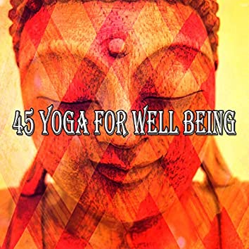 45 Yoga for Well Being