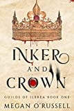 Inker and Crown (Guilds of Ilbrea Book 1) (English Edition)