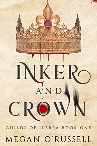 Features Fantasy: Inker and Crown by Megan O'Russell