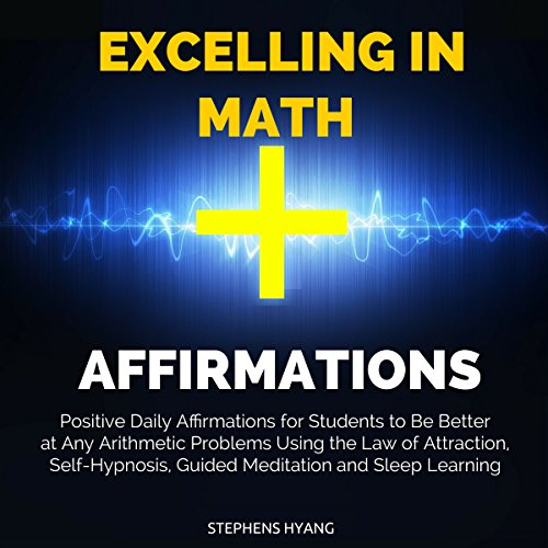 Excelling in Math Affirmations audiobook cover art