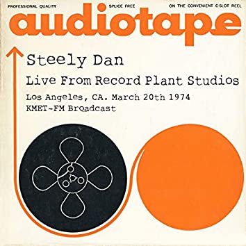 Live From Record Plant Studios, Los Angeles, CA. March 20th 1974 KMET-FM Broadcast