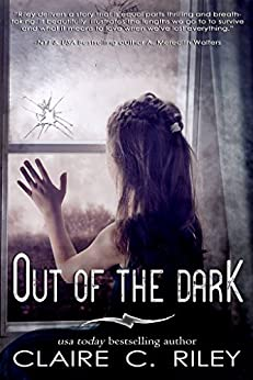 Out of the Dark (Light & Dark Book 1) by [Claire C. Riley, Amy Jackson]
