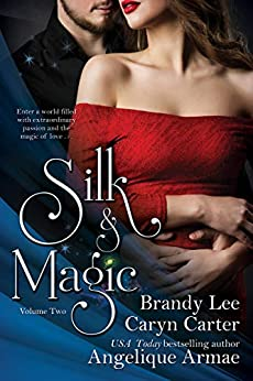 Silk and Magic: Book 2 (Silk and Magic Series) by [Brandy Lee, Caryn Carter, Angelique Armae]