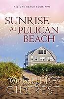 Sunrise At Pelican Beach (Pelican Beach Series Book 5)