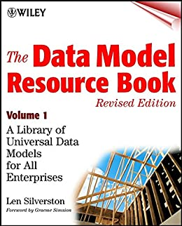 [Len Silverston]のThe Data Model Resource Book: A Library of Universal Data Models for All Enterprises (English Edition)