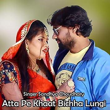 Atta Pe Khaat Bichha Lungi