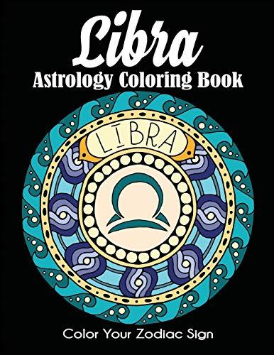 Libra Astrology Coloring Book: Color Your Zodiac Sign