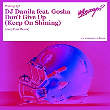 Don't Give Up (Keep on Shining) (Jazzyfunk Remix)