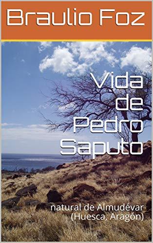 Vida de Pedro Saputo: natural de Almudévar (Huesca, Aragón)