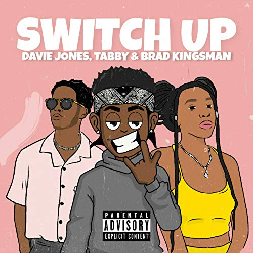 Switch Up (feat. Tabbie & Brad Kingsman) [Explicit]