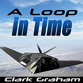 A Loop in Time     Time Loop, Book 1              By:                                                                                                                                 Clark Graham                               Narrated by:                                                                                                                                 William Mark Woelfle                      Length: 4 hrs and 57 mins     46 ratings     Overall 3.8