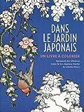 Dans le jardin japonais - Un livre à colorier