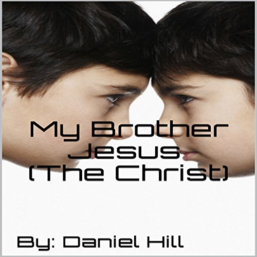 My Brother Jesus (the Christ) audiobook cover art