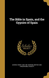 The Bible in Spain, and the Gypsies of Spain