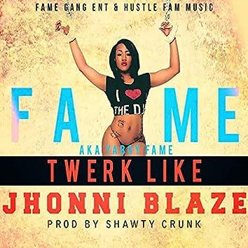 Twerk Like Jhonni Blaze (feat. Fame)