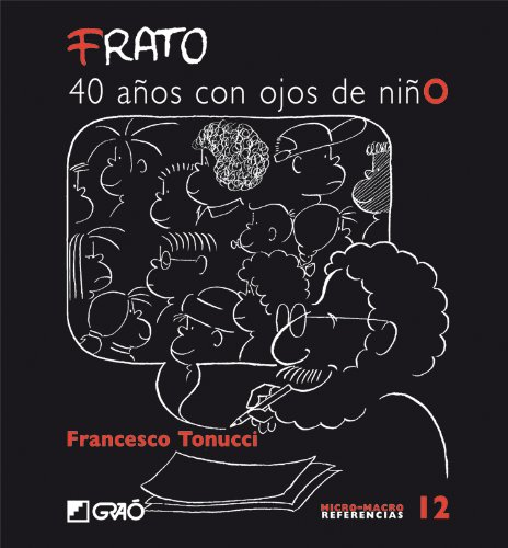 FRATO, 40 años con ojos de niño (MICRO-MACRO REFERENCIAS nº 12) (Spanish Edition)