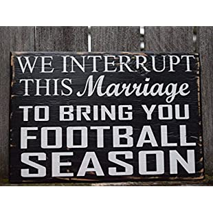 76DinahJordan We Interrupt This Marriage To Bring You Football Season Sign Distressed Sports Sign Marriage Wall Decor Footaball Wall Art Man Cave Sign:Amedama