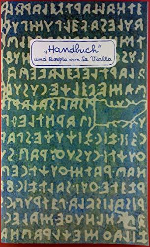 Handbuch und Rezepte von La Vialla. Fattoria La Vialla