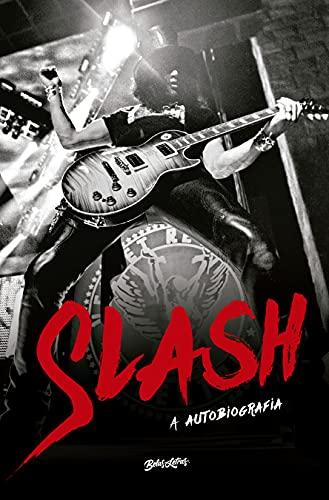 Slash - A Autobiografia: Parece exagero, mas aconteceu