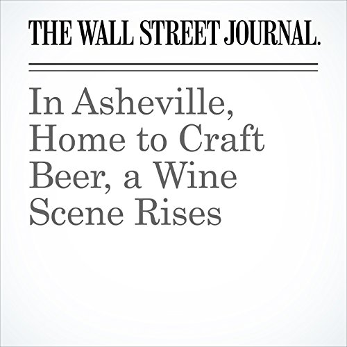 In Asheville, Home to Craft Beer, a Wine Scene Rises copertina