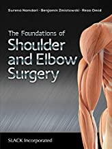 The Foundations of Shoulder and Elbow Surgery (English Edition)