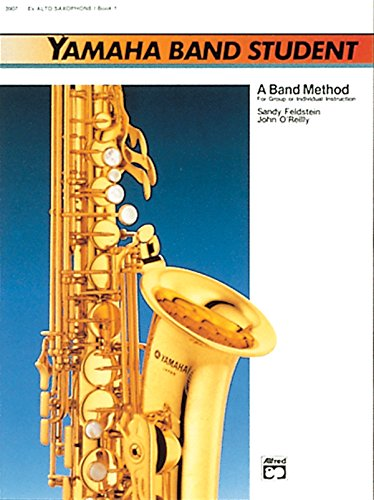 Yamaha Band Student, Book 1: E-Flat Alto Saxophone (Yamaha Band Method)
