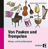 Von Pauken und Trompeten - CD: Klang- und Musikbeispiele - Angelika Rehm