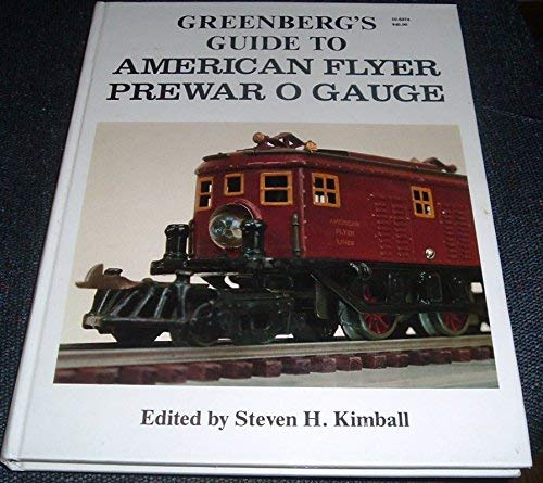 Greenberg's Guide To American Flyer Prewar O Gauge