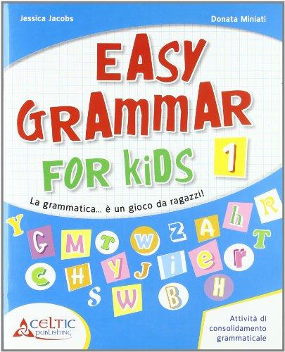 Easy grammar for kids. Level 1. Materiali per il docente. Per la Scuola elementare