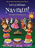 Let's Celebrate Navratri! (Nine Nights of Dancing & Fun) (Maya & Neel's India Adventure Series, Book 5) (5)