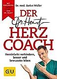 Der Dr. Heart Herzcoach: Herzinfarkt verhindern, besser und bewusster leben (GU Einzeltitel Gesundheit/Alternativheilkunde) - Stefan Waller