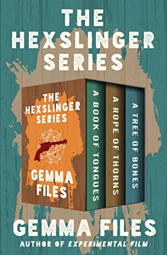 The Hexslinger Series: A Book of Tongues, A Rope of Thorns, and A Tree of Bones (English Edition)