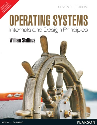 Operating Systems: Internals and Design Principles, 7e  (Old Edition)