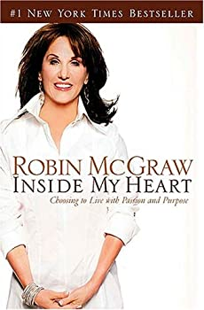 Paperback Inside My Heart: Choosing to Live with Passion and Purpose Book