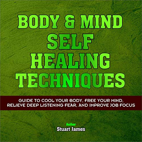 Body and Mind Self-Healing Techniques cover art