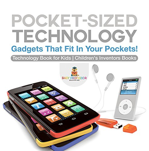 Pocket-Sized Technology - Gadgets That Fit In Your Pockets! Technology Book for Kids | Children's Inventors Books (English Edition)