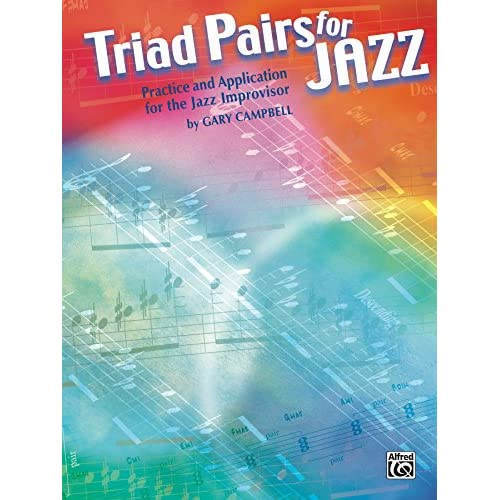 Triad Pairs for Jazz: Practice and Application for the Jazz Improvison (English Edition)