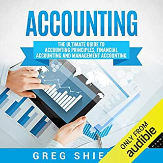 Accounting: The Ultimate Guide to Accounting Principles, Financial Accounting and Management Accounting audiobook cover art