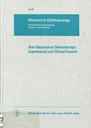 Anti-Herpesvirus Chemotherapy: Experimental and Clinical Aspects: International Symposium, Hamburg, September 1978.: 38 (Advances in Ophthalmology / ... Augenheilkunde / Progrès en Ophtalmologie)