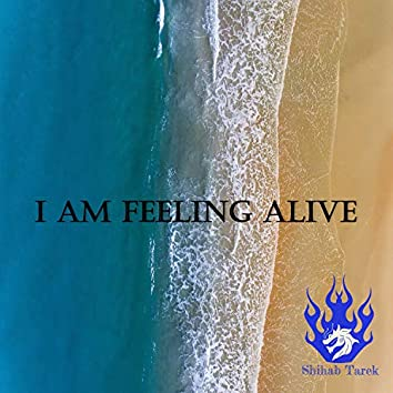 I am Feeling Alive