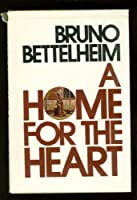 A Home for the Heart 0226044394 Book Cover