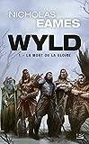Wyld, T1 - La Mort ou la gloire (Prix Hellfest Inferno 2020)