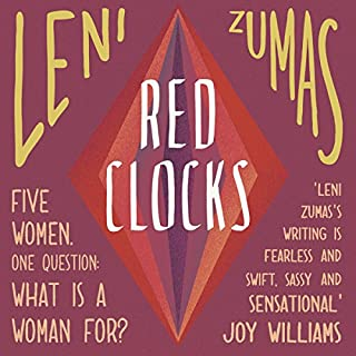 Red Clocks                   By:                                                                                                                                 Leni Zumas                               Narrated by:                                                                                                                                 Karissa Vacker,                                                                                        Erin Bennett                      Length: 9 hrs and 5 mins     11 ratings     Overall 4.4