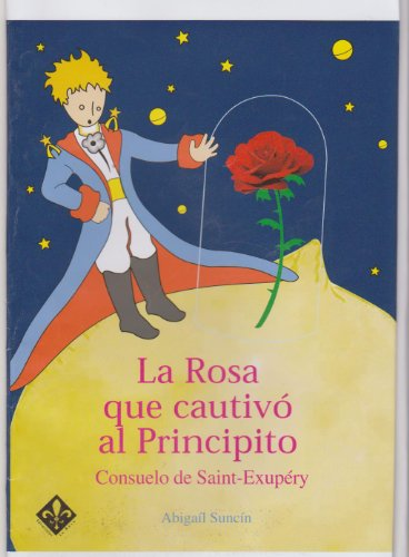 La Rosa que cautivó al Principito. eBook: Suncín, Abigaíl: Amazon ...