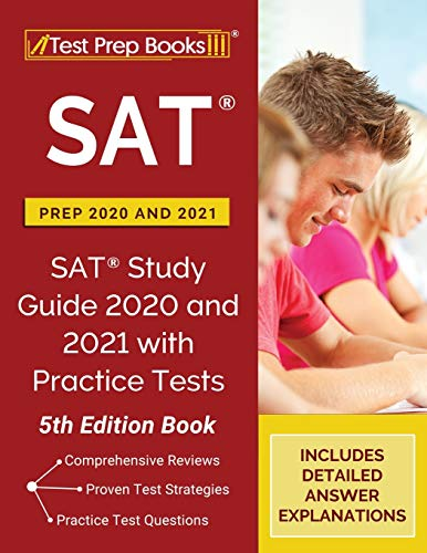 SAT Prep 2020 and 2021: SAT Study Guide 2020 and 2021 with Practice Tests...